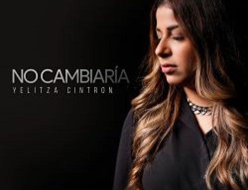 """""""NO CAMBIARÍA"""" YELITZA CINTRÓN"""